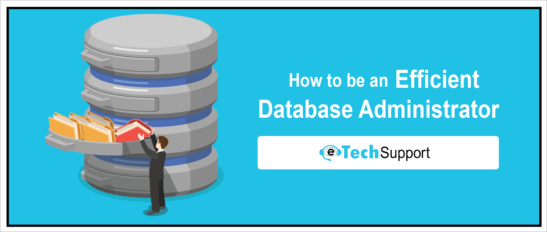How to be an efficient database administrator